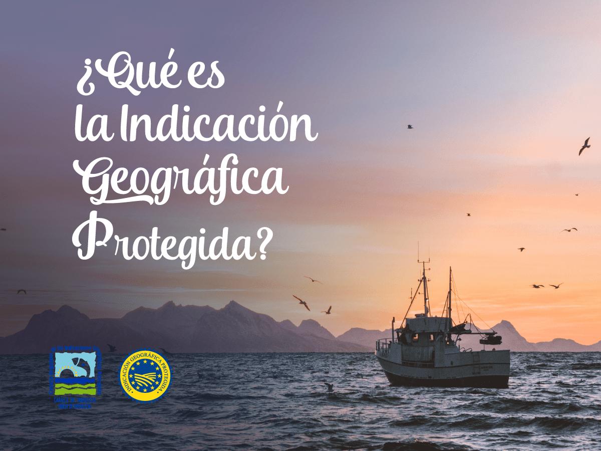 Que es la indicación geográfica protegida