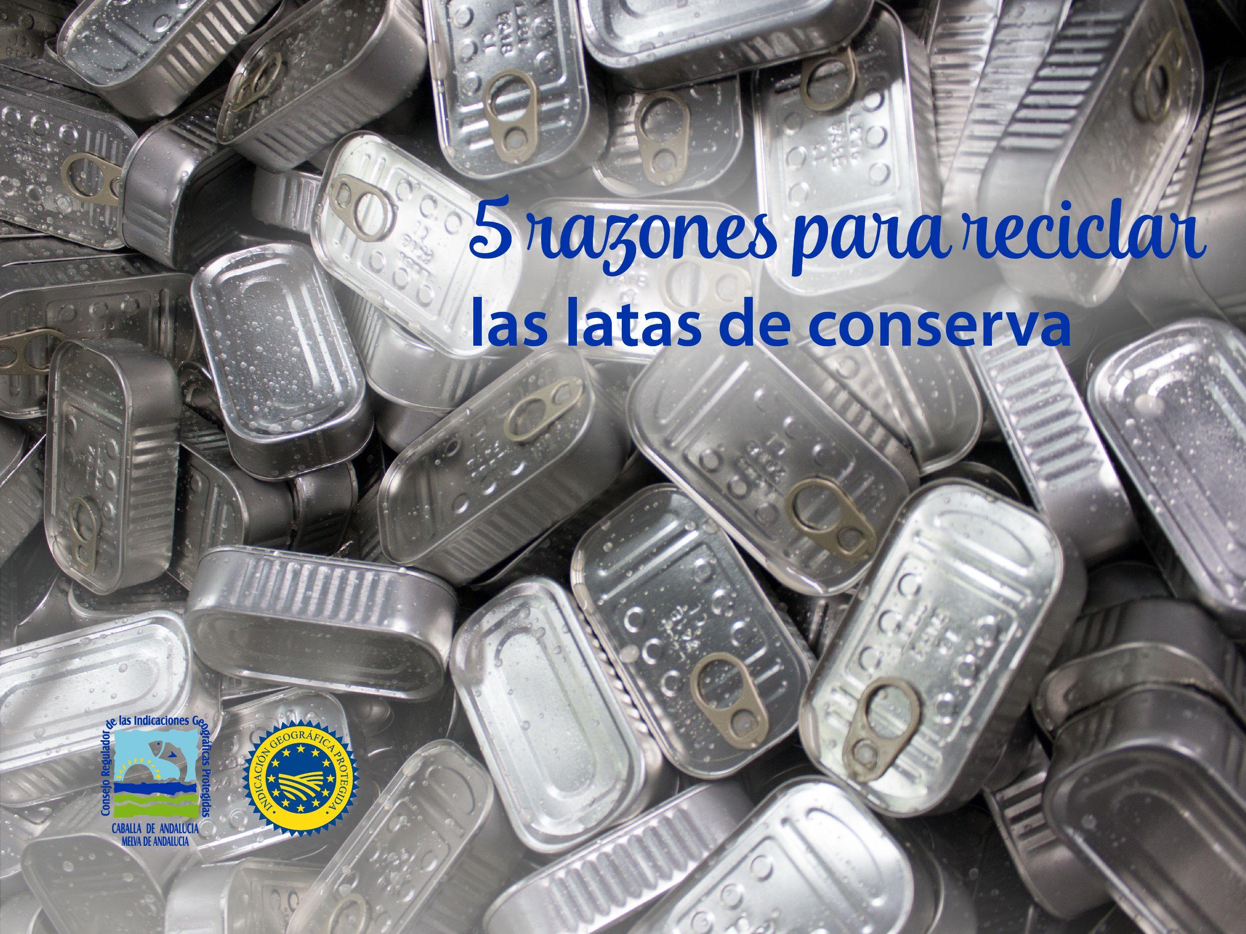 5 razones por las que debes reciclar las latas de conserva del Consejo Regulador